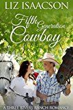 Free Kindle Book -   Fifth Generation Cowboy: An Inspirational Western Romance (Three Rivers Ranch Romance Book 4)