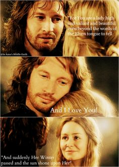 """""""For you are a lady high and valiant."""" ~Faramir to Eowyn I love their beautiful love story!"""
