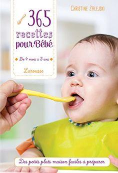 365 recettes pour bébé: De 4 mois à 3 ans par Christine Zalejski Ebooks Pdf, Baby Cooking, Baby Food Recipes, Kids Meals, Good Books, Reading, Cubes, Amazon Fr, Parents