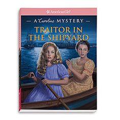 American Girl - Caroline Mystery (Traitor in the Shipyard)