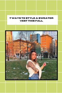 7 Ways to Style a Sweater Vest This Fall Campus Style, Business Casual Attire, Fall Weather, Fashion Essentials, Retro Look, Months In A Year, City Chic, Preppy Style, Vintage Denim