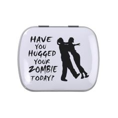 Have You Hugged Your Zombie Today Jelly Belly Candy Tins