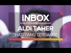Aldi Taher - Hati Yang Tersakiti (Live on Inbox) - YouTube
