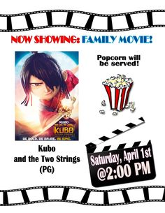 Come and enjoy a family movie matinee on the 1st Saturday of every month!    This month we will be showing Kubo and the Two Strings (PG) and popcorn will be provided!