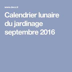 Calendrier lunaire du jardinage septembre 2016
