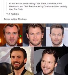 Does anyone notice that all the Chrises but Chris Pratt have the same hairline...?