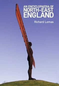 Richard Lomas - An Encyclopedia of North-East England