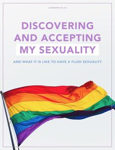 Discovering and accepting my sexuality. An essay on having a fluid sexuality, feeling bisexual and lesbian.   Sexuality | LGBTQ+ | LGBT+ | LGBT | Gay | Lesbian | Bi | Bisexual | Queer | Fluid sexuality | Equality | Pride | Lifestyle | Self-love | Self-acceptance | Society | Culture | Identity