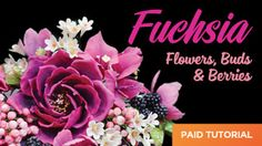Learn how to make fuchsia sugar flowers, buds and berries for wedding cakes