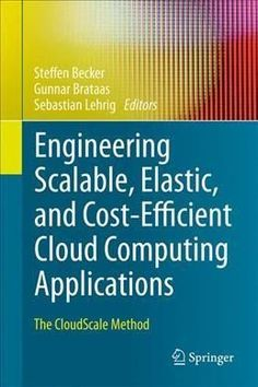 Engineering Scalable, Elastic, and Cost-efficient Cloud Computing Applications: The Cloudscale Method