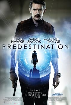"""PREDESTINATION - is a 2014 Australian science fiction mystery thriller film written and directed by Michael and Peter Spierig. The film is based on the Robert A. Heinlein short story """"'—All You Zombies—'"""", and stars Ethan Hawke, Sarah Snook, and Noah Taylor."""