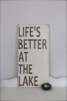 Lake House Sign, Custom Wood Sign, Life's Better at the Lake, Wall Art, Lake Qoute, Beach Sign, Vintage Sign, Wood Sign