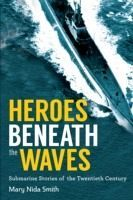 Heroes Beneath the Waves (eBook, ePUB) - Smith, Mary Nida