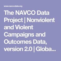 The NAVCO Data Project | Nonviolent and Violent Campaigns and Outcomes Data, version 2.0 |  Global Data on Major Nonviolent and Violent Campaigns from 1946-2006