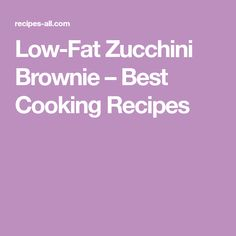 Low-Fat Zucchini Brownie – Best Cooking Recipes