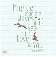 Mightier Than The Waves Of The Sea Is His Love by HomeberriesSVG