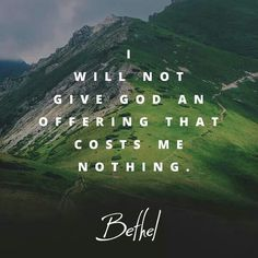 I will not give God an offering that costs me nothing - Bethel Bill Johnson Quote, Amazing Quotes, Best Quotes, Favorite Quotes, Worship Quotes, Bible Truth, Walk By Faith, Prayer Warrior, Jesus Is Lord