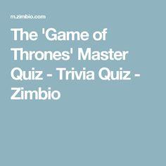 The 'Game of Thrones' Master Quiz - Trivia Quiz - Zimbio