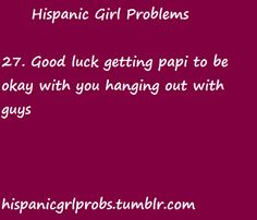 I can't even leave the house without a good reason why I should hang out with my friends let alone a guy! Hispanic Girl Problems, Mixed Girl Problems, Hispanic Girls, American Humor, Mexican Problems, Im Only Human, Spanish Memes, Struggle Is Real, Life Is Hard