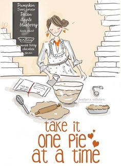 Take it one pie at a time. One week 'til Thanksgiving.