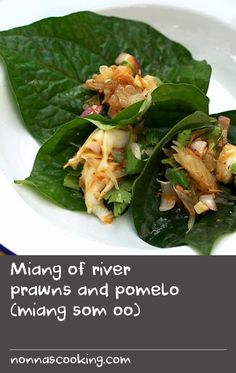 Miang of river prawns and pomelo (miang som oo) | This popular Thai street snack is designed to be eaten in a single bite – the salty, sweet, sour and spicy flavours combining in one sublime hit. At its simplest, miang is a snack of dried prawns, shallots and ginger mixed with tamarind and palm sugar, but the variations are endless and the one I choose depends on what's good at the market and the mood I'm in.