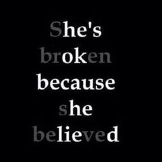Top Sad Quotes on Images She's broken because she believed. Believe Quotes, Quotes To Live By, Quotes On Boys, Quotes On Parents, Qoutes For Self, Escape Quotes, Couple Quotes, Girl Quotes, Mood Quotes