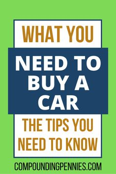 What Do You Need To Buy A Car | Are you looking to buy a car? Click through to learn what you need to avoid hassles and headaches and learn how to save money buying a car! #SavingMoney #MoneySavingIdeas #MoneySavingHacks #Money #PersonalFinance