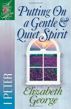 Bestseller Books Online Putting On a Gentle And Quiet Spirit: 1 Peter (A Woman After God's Own Heart+é-«) Elizabeth George $8.99  - http://www.ebooknetworking.net/books_detail-0736902902.html