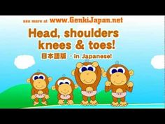 Head, shoulders, knees, and toes in Japanese: insanely catchy and effective way to learn the parts of the body.
