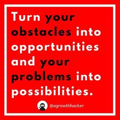 Turn your obstacles into opportunities and your problems into possibilities #agrowthhacker #digitalmarketing #growthhacking #inspiration #motivation #quoteoftheday