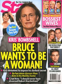 """Star Magazine: """"Bruce Jenner Wants To Be A Woman"""""""