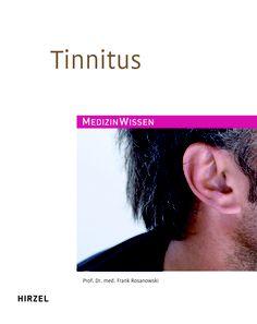 """""""Tinnitus"""" von Professor Doktor Frank Rosanowski, erschienen im Hirzel Verlag!"""