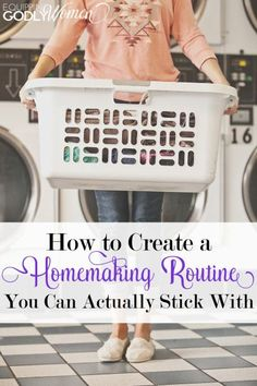 Creating a homemaking routine is one thing. Creating a plan you can actually stick with is quite another. Here's how you can do both!