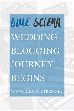Our Wedding Blogging Journey Begins – Blue Sclera