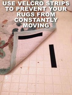 Use Velcro Strips to Prevent Your Rugs From Constantly Moving.