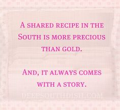 A Shared Recipe in the South... Gotta keep those family recipes !