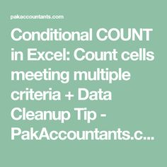 Conditional COUNT in Excel: Count cells meeting multiple criteria + Data Cleanup Tip - PakAccountants.com
