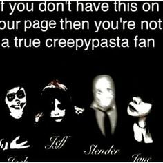 Let me just say,i saw creepy pasta was getting shut down and cried, like too much I've become addicted, but these monsters helped heed the monsters in my mind... I'm going to mentally insane if they do..WTF NOOOOO