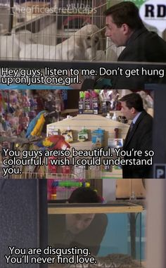 Michael Scott in a pet shop. So true. Snakes are gross! :P :)