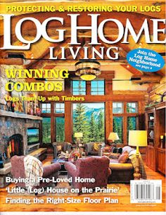 True North Log Homes Blog: True North Log Homes featured in Log Home Living