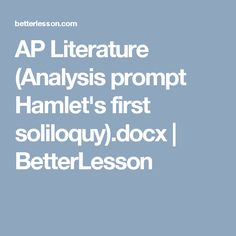 ap lit hamlet essay prompts Explore literary elements such as a work's structure, style and themes, as well as the use of figurative language, imagery, symbolism and tone develop your writing skills as you express your ideas and analysis in expository, analytical, and argumentative essays.