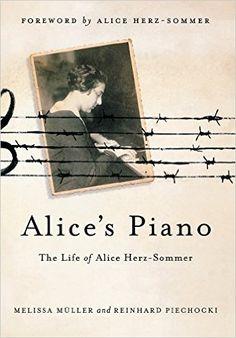 Alice's Piano: The Life of Alice Herz-Sommer: Melissa Müller, Reinhard Piechocki, Alice Herz-Sommer: 9781250007414: Books - Amazon.ca