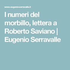 I numeri del morbillo, lettera a Roberto Saviano   Eugenio Serravalle