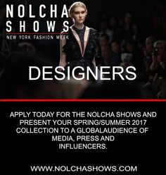 """nolchashows: """"Present your Spring/Summer 2017 collection to a global audience made up of industry influencers at the #NolchaShows! Apply on our website today #NewYorkFashionWeek #NYFW #nyc #fashionista #fashioninsta #Nolcha #SS17 #instalove #runway #runwayshow #designer #FashionBlogger #Fblogger #PhotooftheDay #InstaFashion #event #applytoday"""""""