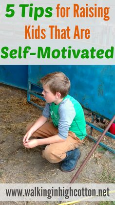 5 Tips for raising kids that are self-motivated to work--providing work that has value, and praise for a job well done!