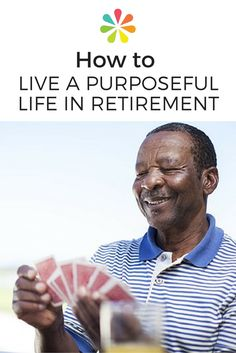 Look at retirement as a time to do what you love and to try new things.