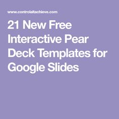 21 New Free Interactive Pear Deck Templates for Google Slides Formative Assessment Tools, Teaching Technology, Google Classroom, Interactive Notebooks, Ipads, Pear, Presentation, Teacher, Templates