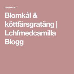 Blomkål & köttfärsgratäng   Lchfmedcamilla Blogg