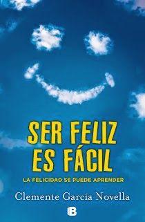 Pero Qué Locura de Libros.: Ser feliz es fácil de Clemente García Novella