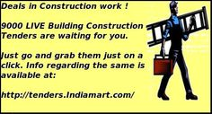 Huge Number of construction work tenders available at: http://tenders.indiamart.com/search.cgi?ss=construction+work